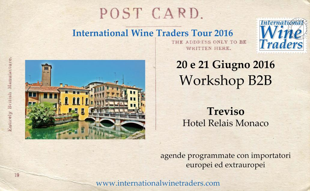 Workshop B2B International Wine Traders Treviso 20 e 21 Giugno 2016